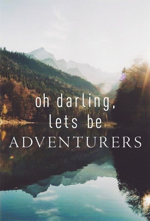 Let's be adventurers! #adventure #rving #inspirational: