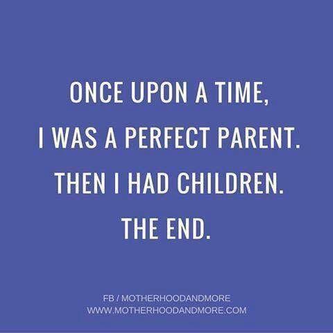 Then I had children