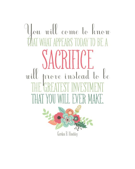 """Sunday Encouragement: Sacrifice   landeelu.com Makes me think about """"sacrifice"""" in a totally different way. It's an investment!:"""