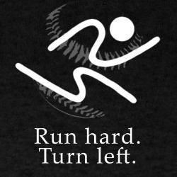 Run hard. Turn Left. Baseball quote.: