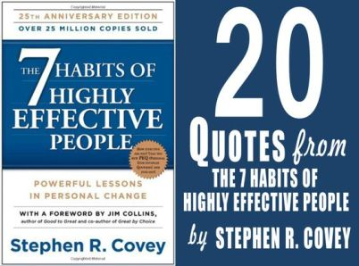 20 Inspirational Quotes From The 7 Habits of Highly Effective People: Powerful Lessons in Personal Change by Stephen R. Covey: