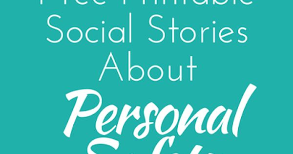 Free printable social stories about personal safety for ...