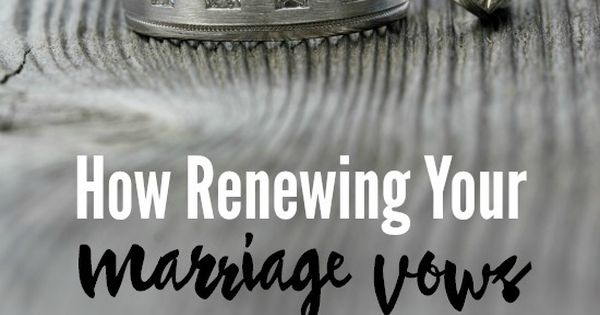 How Renewing Your Marriage Vows Can Reignite Your Marriage