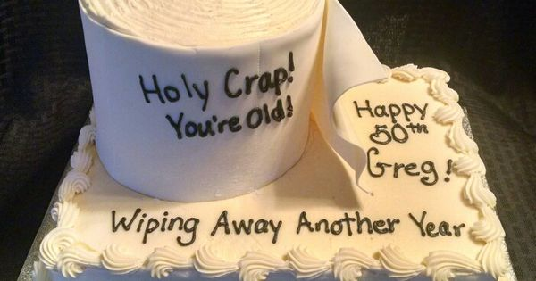 Funny Toilet Paper Cake For A 50th Birthday Over The Hill