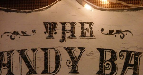 The Candy Bar Custom Sign Old World Font By Castleandcottage 3600 Wedding Decor Pinterest