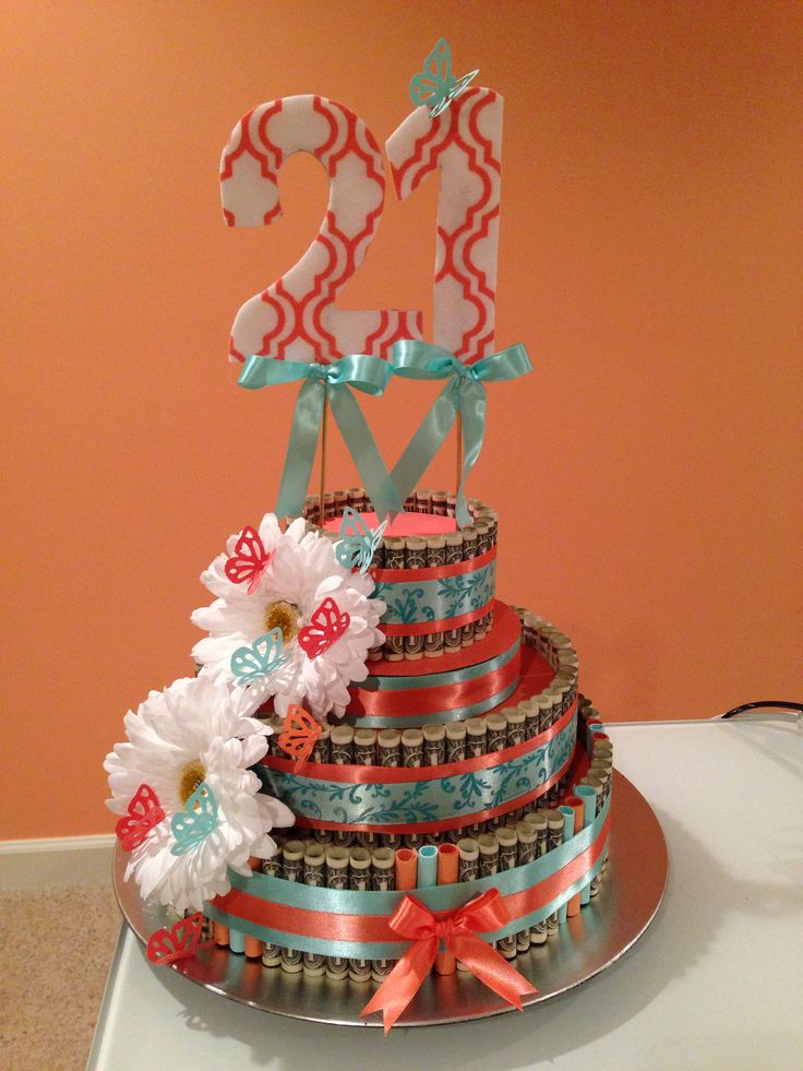 Money Cake For My Daughters 21st Birthday Made With