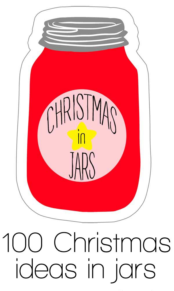 Christmas in Jars: a list of great ideas for decorating, gifts and recipes, all perfect for the holiday season – and in mason