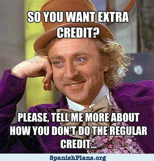 Extra Credit Regular Credit Willy Wonka Meme | Feisty in ...