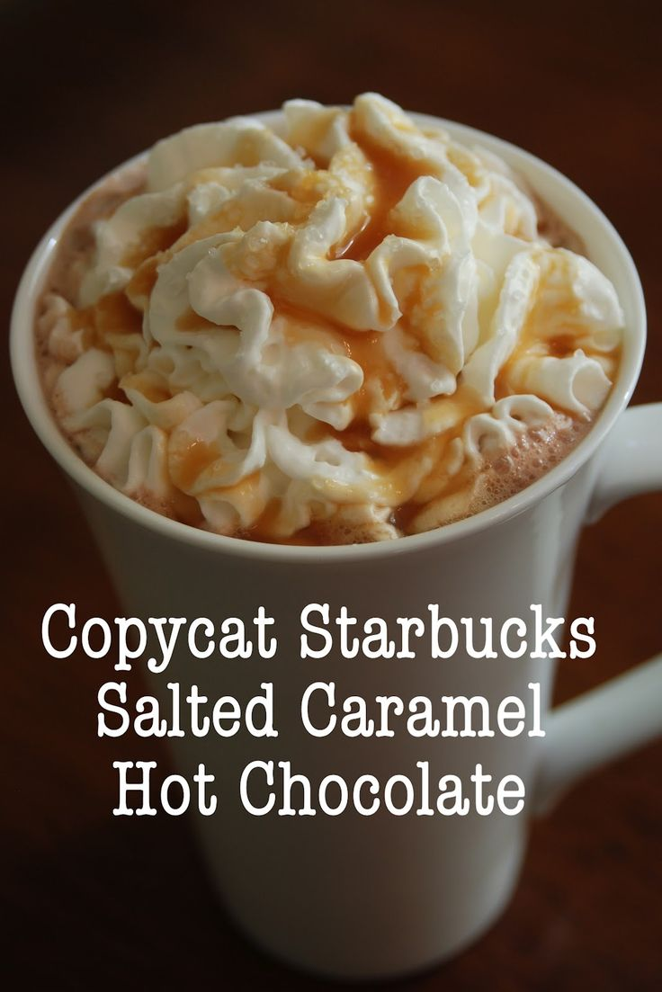 Copycat Starbucks Salted Caramel Hot Chocolate Recipe @Melissa Squires Squires Squires Squires Squires Brown found this for me. Im so