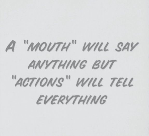 Actions About How Speak Louder Words Quote