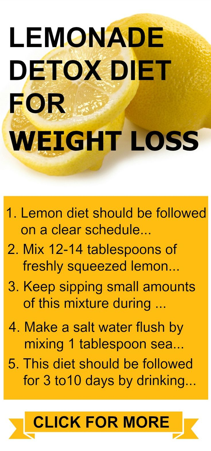 The Lemonade Diet, also known as the master cleanse, is a diet resulting in rapid weight loss over a period of several days to