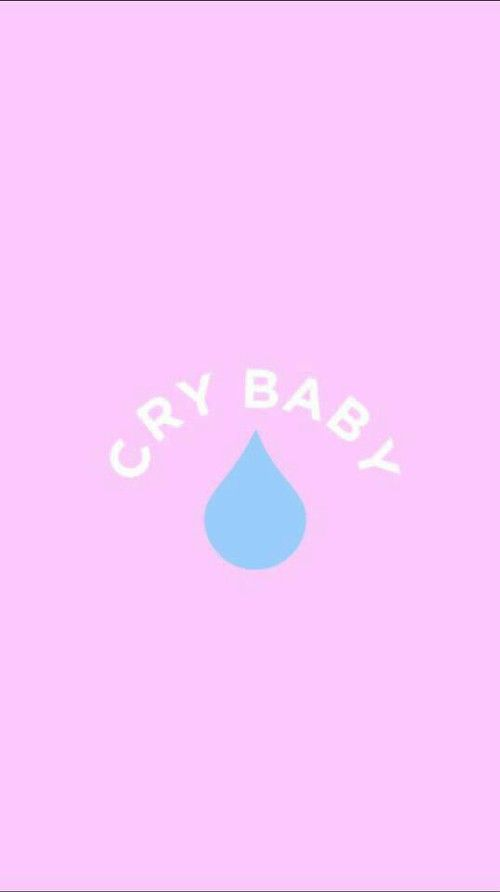 25 Best Ideas about Cry Baby Quotes on Pinterest Cry