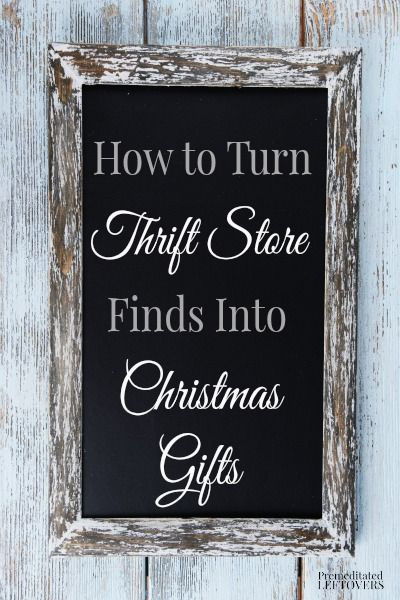 The thrift store is full of all kinds of gifts if you are creative! Here are some ways to turn thrift store finds into Christmas