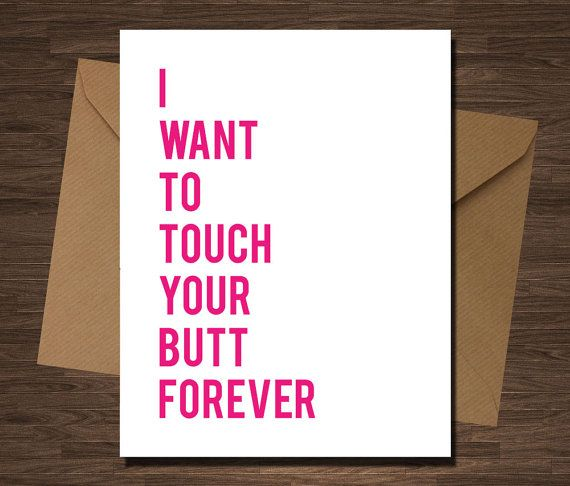 Funny Naughty Card I Want To Touch Your Butt Forever