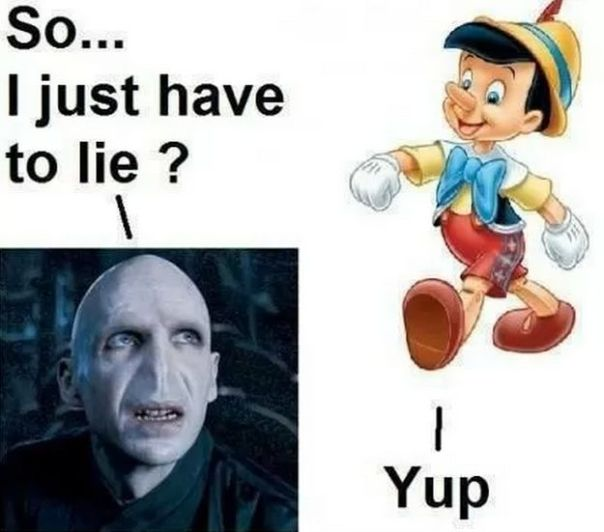 Pinocchio's advice to Voldy. | 33 Harry Potter Jokes Even Muggles Will Appreciate: