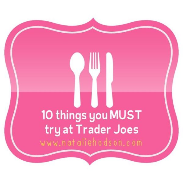 10 Things You MUST Try at Trader Joe's | Things to Eat ...