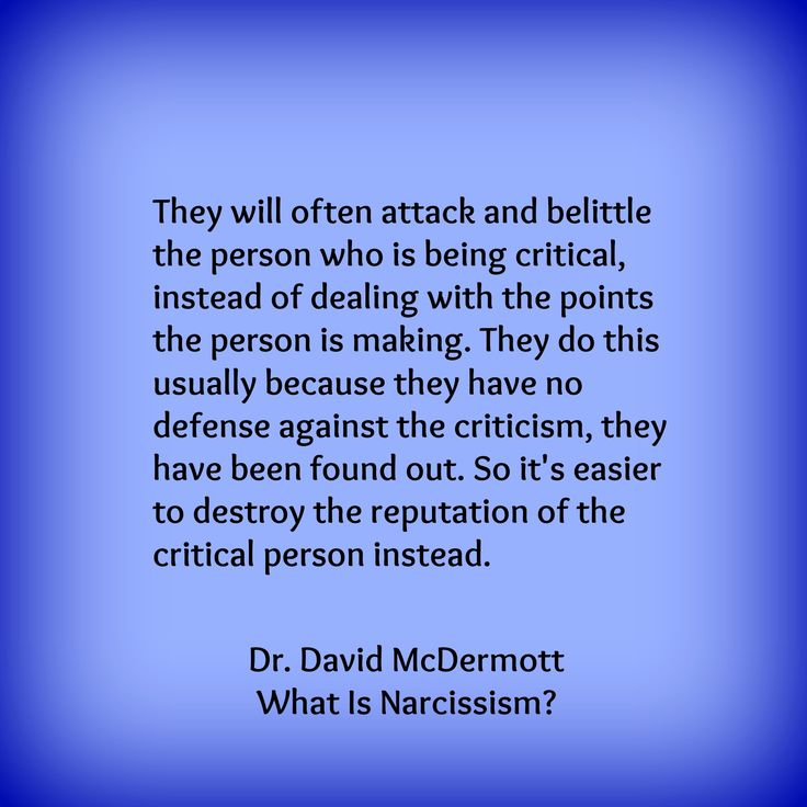 They will often attack and belittle the person who is being critical, instead of dealing with the poin