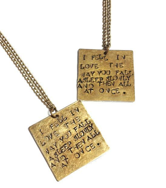The Fault in Our Stars quote necklace. I fell in love the way you fall asleep sl