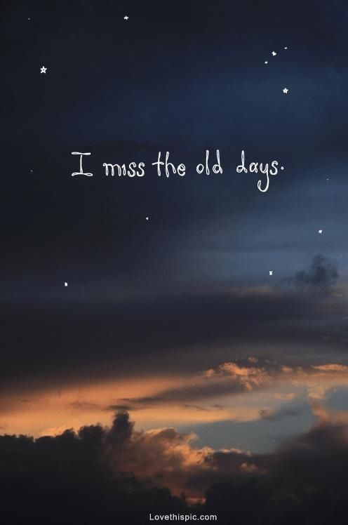 I Miss the Old Days quote l
