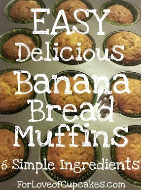 Easy Banana Bread Muffins.  SO good!  I always have a couple of bananas just waiting to be made into banana bread.   :):