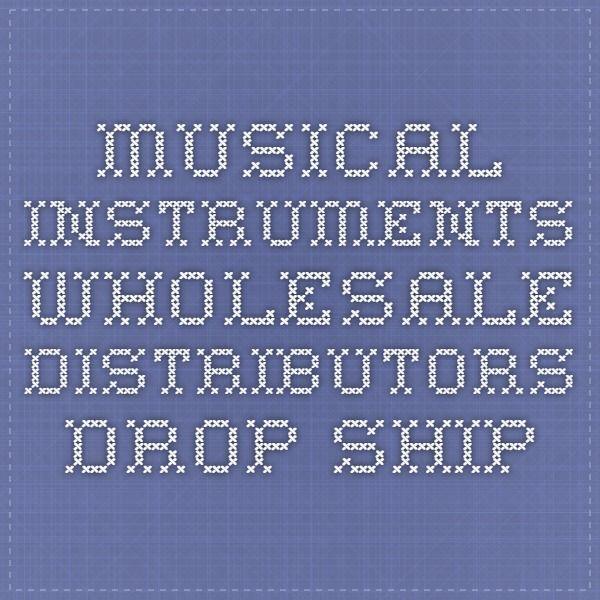 Musical Instruments Wholesale Distributors Drop Ship ...