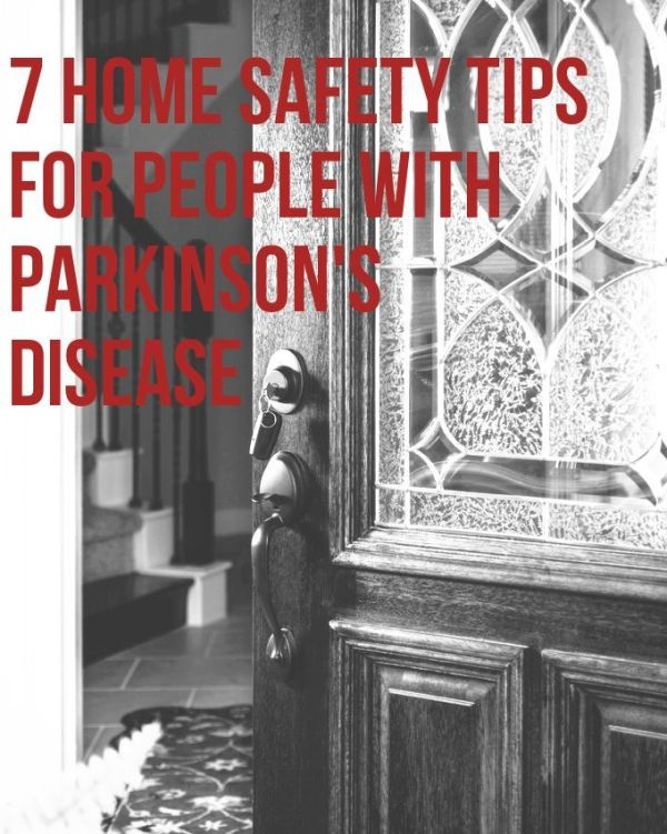 7 Home Safety Tips for People with Parkinson's Disease ...