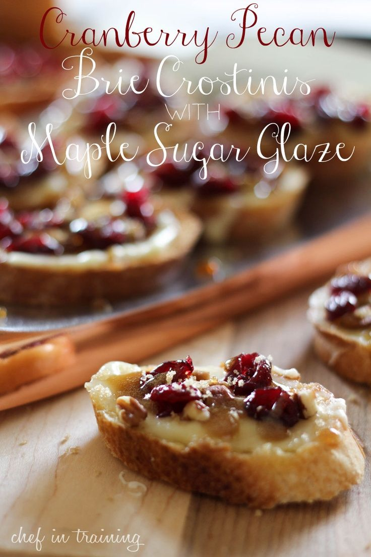 82152d5ee Cranberry Pecan Brie Crostinis with a Maple Sugar Glaze ~ These are the  perfect