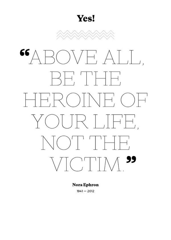 Being a victim is not who I am. When I stand up for myself, my rights, my role..