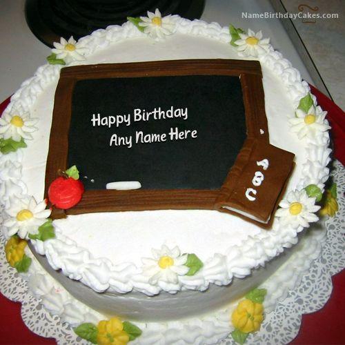 Write Name On Happy Birthday Cake For Teacher Picture HBD Cake Pinterest Happy Birthday