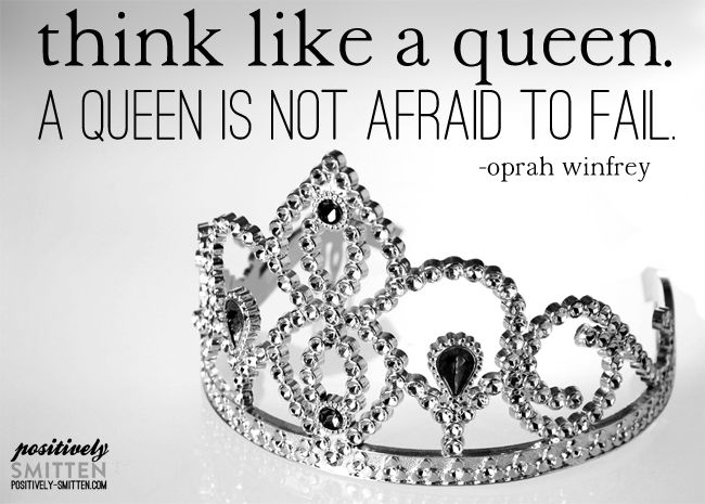 Think like a queen | Positively Smitten #quotes #inspiration
