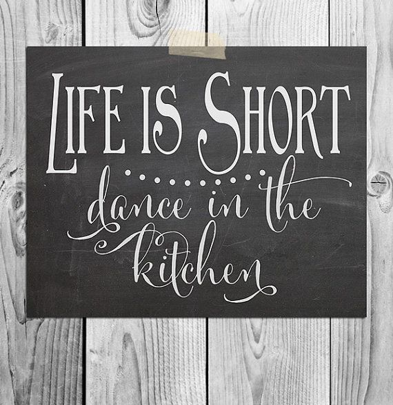 27 best images about wise words on pinterest life is short kitchen quotes and daily thoughts on kitchen quotes id=36487