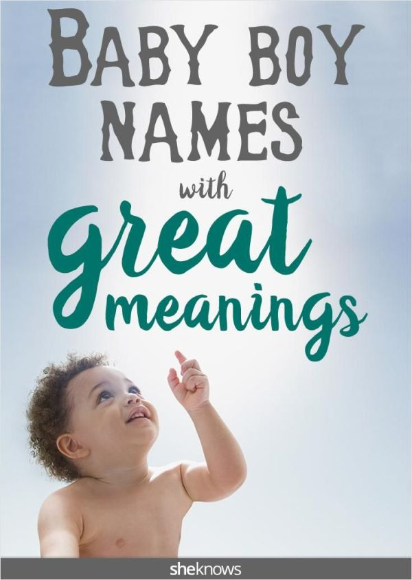 Some baby boy names come with very special meanings ...
