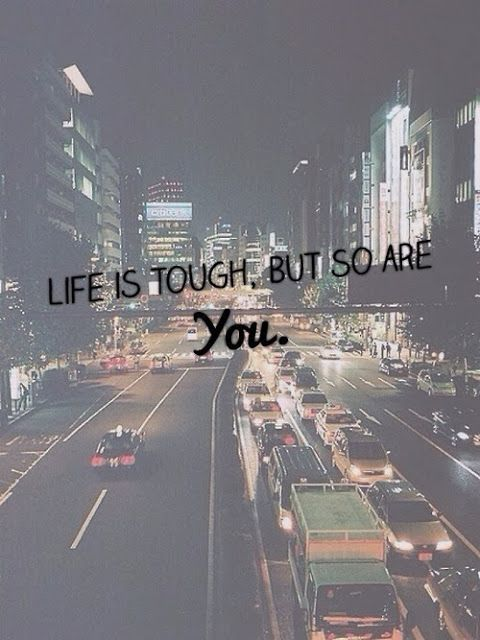 Life is tough, but so are YOU. #motivation #staystrong | Q ...