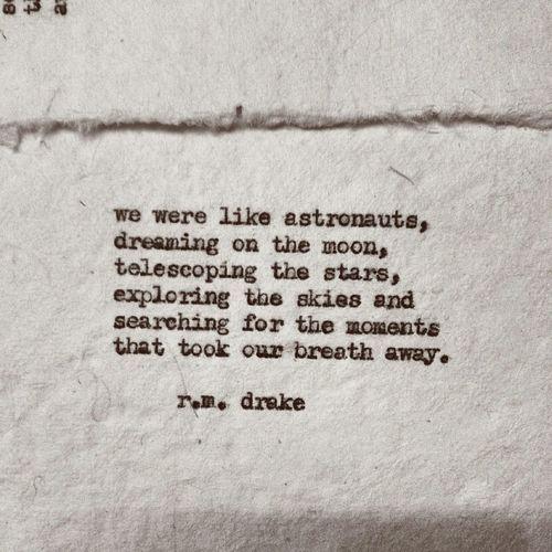 """we were like astronauts, d"