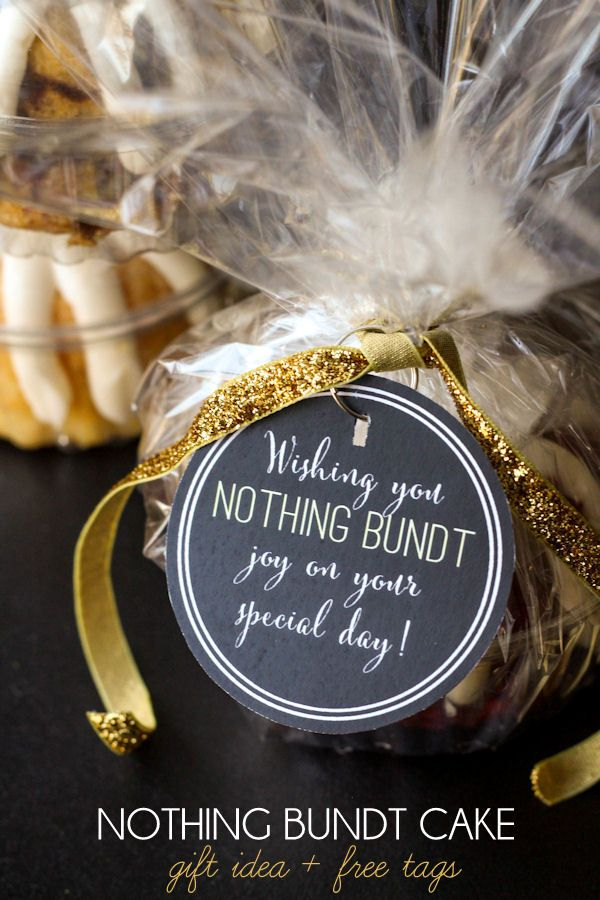 Love This Gift Idea Nothing Bundt Cake Free Tags On