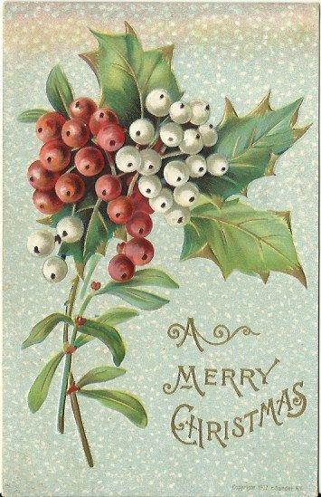 Antique Postcard A Merry Christmas Mistletoe And Holly
