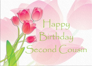 Happy Birthday Second Cousin Card Pink Tulips Sold On Greeting Card Universe 2012 Pinterest
