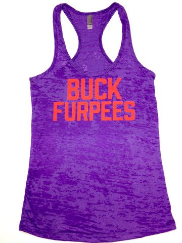 Buck Furpees. I love these workout tanks! Fun colors and fun sayings! For crossf