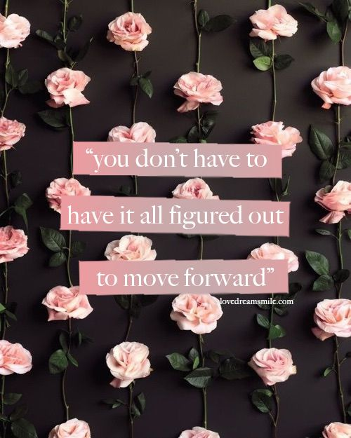 Just as a flower cannot flourish in the dark, you cannot reach success without risk. Have the courage to make a change and move