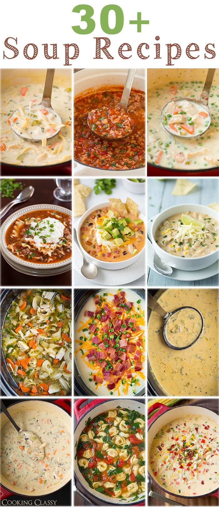 30+ Soup Recipes from Cooking Classy - theres enough to get you through the cold fall/winter ahead. I love each and every one of these!: