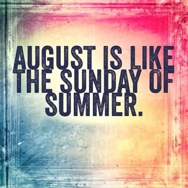 August if like the Sunday of Summer ⋉ Bella Montreal ⋊