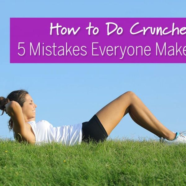 How to Do Crunches: 5 Mistakes Everyone Makes. Fix your ...