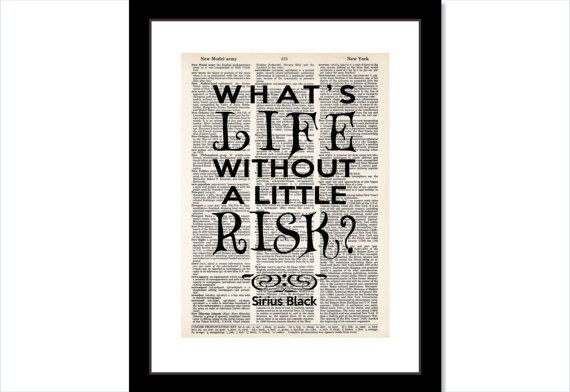 Harry Potter Print Sirius Black Quote Whats LIfe Without A Little Risk Dictionary Page Wall Art