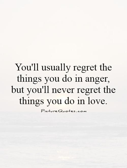 I Things Had Dont I I Done Have Chance Regret I Things Regret Wen I Didnt Do