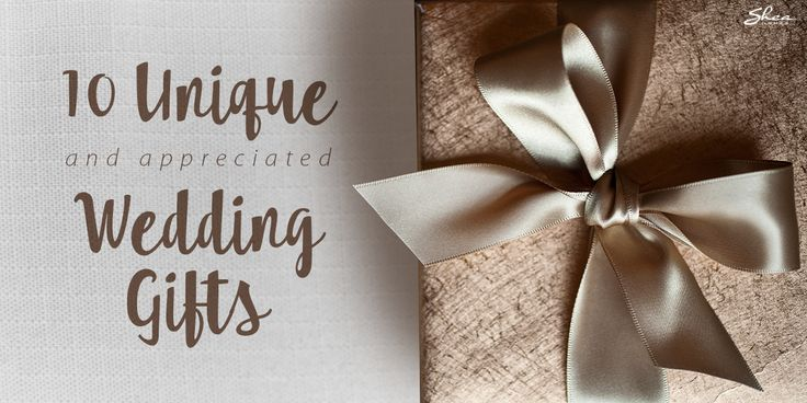 Unique Wedding Gifts The Happy Couple Will Actually Want