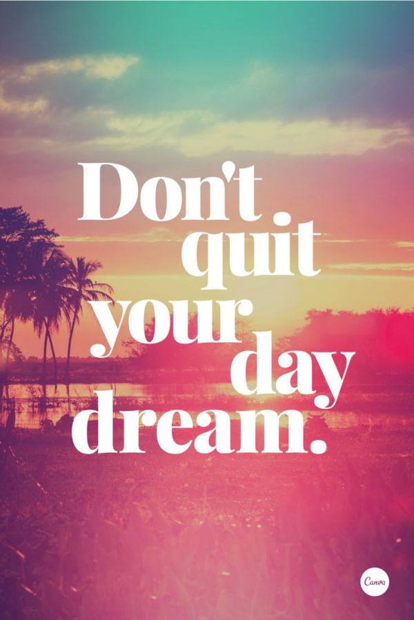 Don't quit your daydream #inspiration #quote # ...