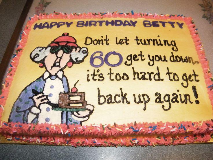 Maxine My Mom S 60th Birthday Cake Cakes Pinterest