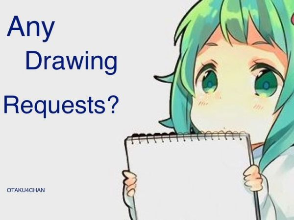 Taking 4 drawing requests. Mainly anime drawings please, I ...