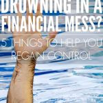 Drowning In Financial Troubles Heres What To Do Read More Money And What To Do
