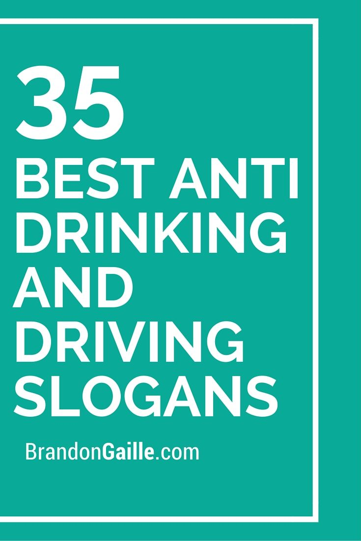 35 Best Anti Drinking And Driving Slogans Drinking